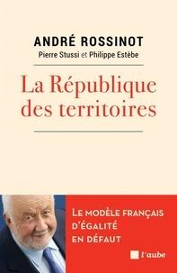 La République des territoires- La force des interactions - André Rossinot pdf epub