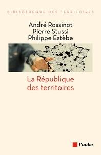 Livres informatiques gratuits à télécharger en bengali La République des territoires  - La force des interactions par André Rossinot (Litterature Francaise) 9782815936590