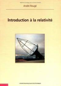 Introduction à la relativité - André Rougé |