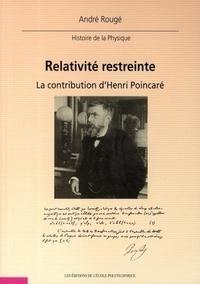 André Rougé - Relativité restreinte - La contribution d'Henri Poincaré.