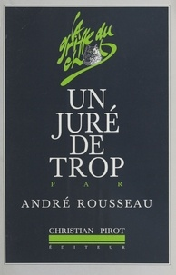 André Rousseau - Un juré de trop.
