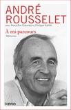 André Rousselet et André Rousselet - A mi-parcours.