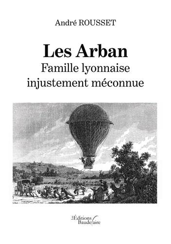 André Rousset - Les Arban - Famille lyonnaise injustement méconnue.
