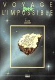 André Rousset - Voyage vers l'impossible - Et si Dieu c'était nous ?.