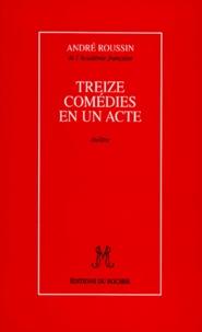 André Roussin - Treize comédies en un acte - Théâtre.