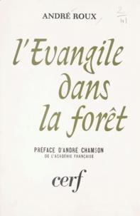 André Roux et André Chamson - L'Évangile dans la forêt - Naissance d'une Église en Afrique noire.