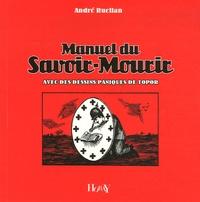 André Ruellan - Manuel du savoir-mourir.