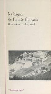 André Ruff et Gérard Simonnet - Les bagnes de l'armée française - Fort Aiton, C.I.L.A., etc..