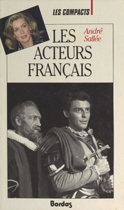 André Sallée et Olivier Juilliard - Les acteurs français - Depuis Sarah Bernhardt.