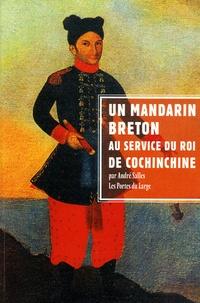 André Salles - Un mandarin breton au service du roi de Cochinchine - Jean-Baptiste Chaigneau et sa famille.