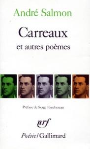 André Salmon - Carreaux.... (précédé d'extraits de) Créances....