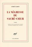 André Salmon - La Négresse du Sacré-Coeur.