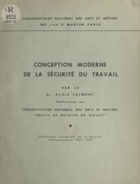 André Salmont - Conception moderne de la sécurité du travail - Conférence inaugurale de la session d'enseignement 1956-1957.