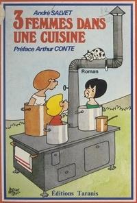 André Salvet et Arthur Conte - 3 femmes dans une cuisine.