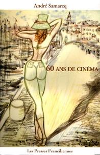 André Samarcq - 60 ans de cinéma.