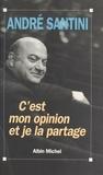 André Santini - C'est mon opinion et je la partage.