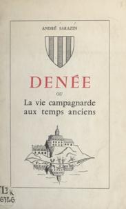André Sarazin et Jacques Levron - Denée - Ou La vie campagnarde aux temps anciens.
