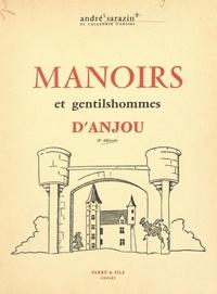 André Sarazin et René Planchenault - Manoirs et gentilshommes d'Anjou.