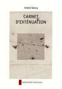 André Sarcq - Carnet d'exténuation.