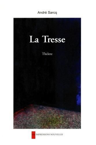 André Sarcq - La Tresse.