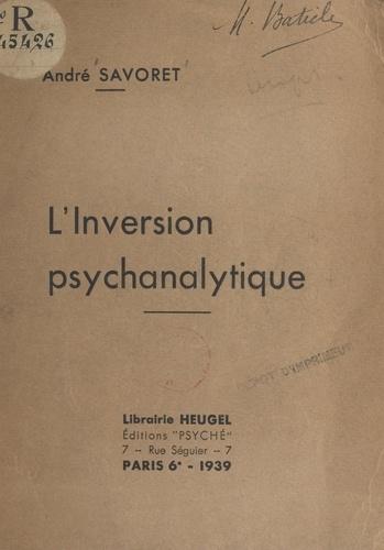 L'inversion psychanalytique. Suivi de Totémisme et freudisme