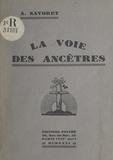 André Savoret - La voie des ancêtres.