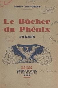 André Savoret - Le bûcher du phénix.