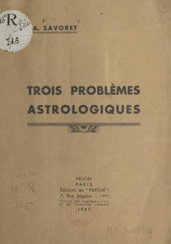 Trois problèmes astrologiques