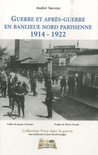 André Savoye - Guerre et après-guerre en banlieue nord parisienne (1914-1922).