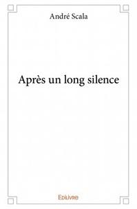 André Scala - Après un long silence.