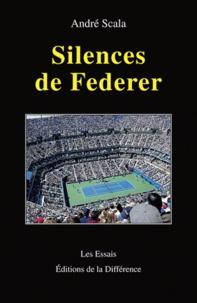 André Scala - Silences de Federer.