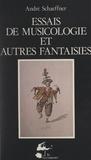 André Schaeffner et Alban Bensa - Essais de musicologie et autres fantaisies.