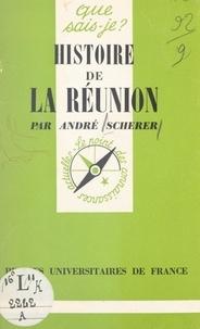 André Scherer et Paul Angoulvent - Histoire de La Réunion.