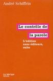 André Schiffrin - Le contrôle de la parole - L'édition sans éditeurs, suite.