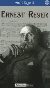 André Segond - Ernest Reyer.