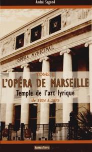 Rhonealpesinfo.fr L'Opéra de Marseille - Temple de l'art lyrique Tome 1 (1924-1975) Image