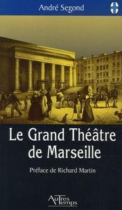 André Segond - Le Grand Théâtre de Marseille.