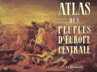 André Sellier et Jean Sellier - Atlas des peuples d'Europe Centrale.