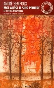 André Sempoux - Moi aussi, je suis peintre.