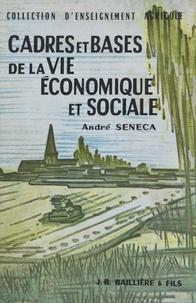 André Seneca et Georges Desclaude - Cadres et bases de la vie économique et sociale.