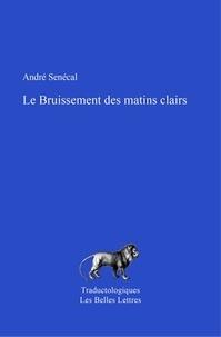 André Sénécal - Le bruissement des matins clairs.