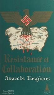 André Sester - Résistance et collaboration - Aspects vosgiens.