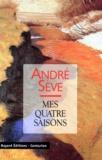 André Sève - Mes quatre saisons.