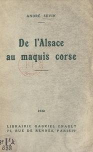 André Sevin - De l'Alsace au maquis corse.