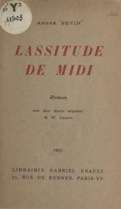 André Sevin et M. Lacarin - Lassitude de midi.