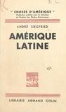 André Siegfried et  Institut des études américaine - Amérique Latine.