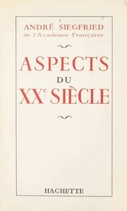 André Siegfried - Aspects du XXe siècle.