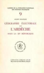 André Siegfried - Géographie électorale de l'Ardèche sous la troisième République.