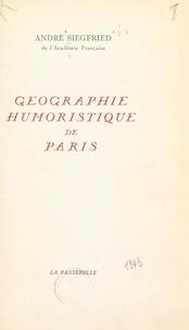 André Siegfried - Géographie humoristique de Paris.