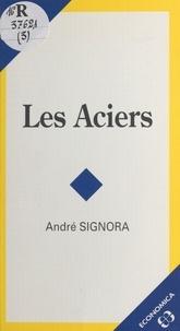 André Signora - Les aciers.